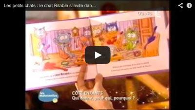 Le chat Ritable dans les Maternelles sur France 5
